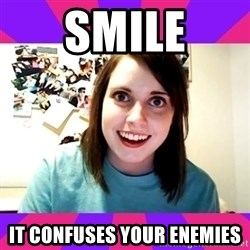 Possessive Girlfriend - Smile It confuses your enemies