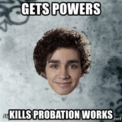 Nathan  Misfits - GETS POWERS KILLS PROBATION WORKS