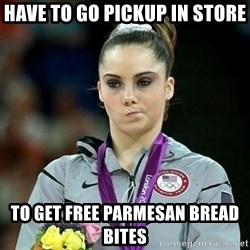 Not Impressed McKayla - HAVE TO GO PICKUP IN STORE TO GET FREE PARMESAN BREAD BITES