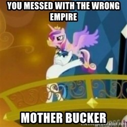 Shining Armor throwing Cadence - You messed with the wrong Empire Mother Bucker