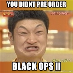 Angry Asian - You Didnt Pre Order Black ops ii
