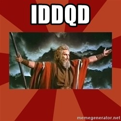 Then Moses said... - IDDQD