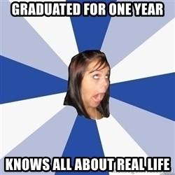 Annoying Facebook Girl - Graduated for one year knows all about real life
