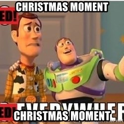 Toy Story Everywhere - Christmas moment christmas moment