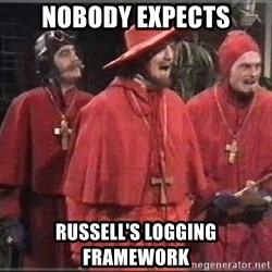 spanish inquisition - Nobody expects Russell's logging framework