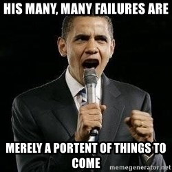 Expressive Obama - his many, many failures are merely a portent of things to come