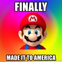 Mario Says - Finally Made it to America