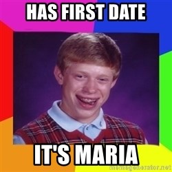 Nerd  Guy meme - Has first date it's maria