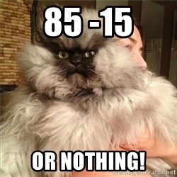 Colonel Meow - 85 -15 or nothing!