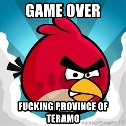 Angry Bird - game over Fucking Province of teramo
