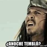 Jack Sparrow Reaction - ¿Anoche tembló?
