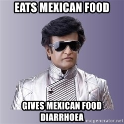 Rajinikanth beyond science  - EATS MEXICAN FOOD GIVES MEXICAN FOOD DIARRHOEA