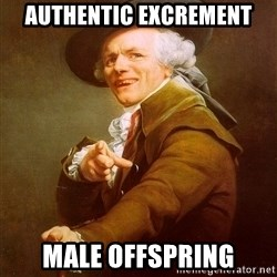 Joseph Ducreux - authentic excrement male offspring