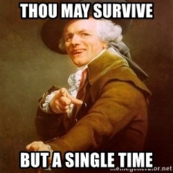 Joseph Ducreux - thou may survive  but a single time
