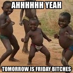 african children dancing - AHHHHHH YEAH  TOMORROW IS FRIDAY BITCHES
