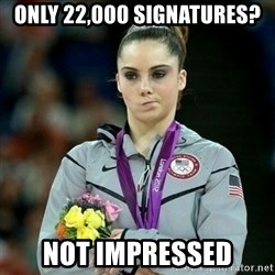McKayla Maroney Not Impressed - oNly 22,000 signatures?  Not impressed