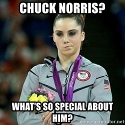 McKayla Maroney Not Impressed - Chuck Norris? What's so special about him?