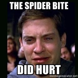 crying peter parker - THE SPIDER BITE  DID HURT
