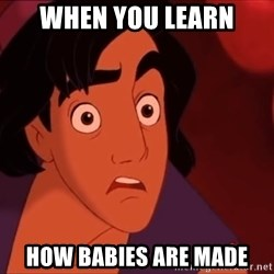 Horrified Aladdin - when you learn how babies are made