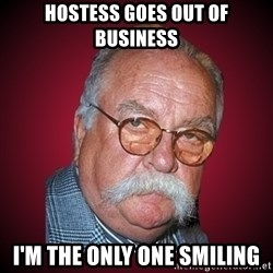 Wilford Brimley Diabeetus Guy - Hostess goes out of business I'm the only one smiling