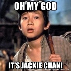Short Round - OH MY GOD IT'S JACKIE CHAN!