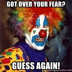 Insanity Clown - Got over your fear? Guess again!