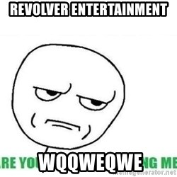 Are You Fucking Kidding Me - Revolver entertainment  wqqweqwe
