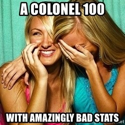 Laughing Whores - a colonel 100 with amazingly bad stats