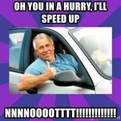 Perfect Driver - OH YOU IN A HURRY, I'LL SPEED UP NNNNOOOOTTTT!!!!!!!!!!!!!