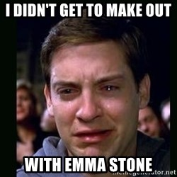 crying peter parker - I didn't get to make out with emma stone