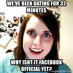Overprotective Girlfriend - We've been dating for 32 minutes WhY Isnt it faCebook official yet?