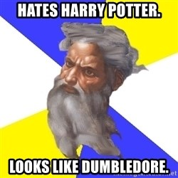 God - hates harry potter. looks like dumbledore.