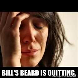 crying girl sad - Bill's beard is quitting.