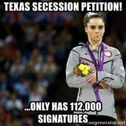 unimpressed McKayla Maroney 2 - Texas Secession petition! ...only has 112,000 signatures