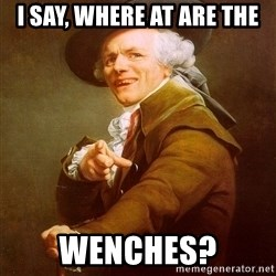 Joseph Ducreux - I say, where at are the Wenches?
