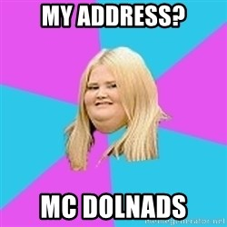 Fat Girl - My address? mC dolnads