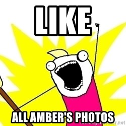 X ALL THE THINGS - like all amber's photos