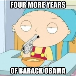 Suicide Stewie - Four more years Of Barack obama