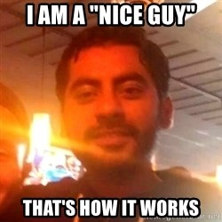 "ANDY INFANTE  - I AM A ""NICE GUY"" THAT'S HOW IT WORKS"