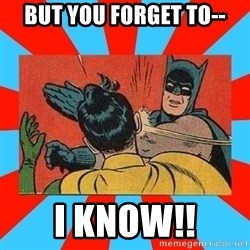 Batman Bitchslap - but you forget to-- i know!!