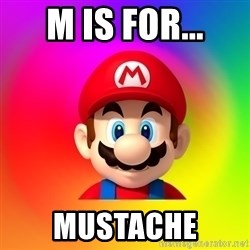 Mario Says - m is for... mustache