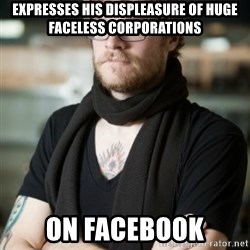 hipster Barista - Expresses his displeasure of huge faceless corporations On facebook