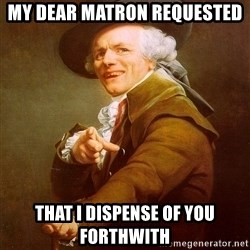 Joseph Ducreux - My dear matron requested That I dispense of you forthwith