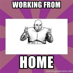 'dr. evil' air quote - working from home