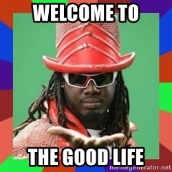 t pain - welcome to the good life