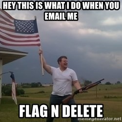 american flag shotgun guy - hey this is what i do when you email me flag n delete