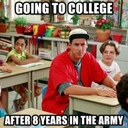 GI Billy Madison - Going to college After 8 years in tHE Army