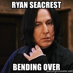Professor Snape - ryan seacrest bending over