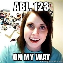 Creepy Girlfriend Meme - ABL. 123 On my way
