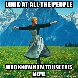 Look at All the Fucks I Give - Look at all the people Who know how to use this meme